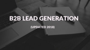 B2B Lead Generation 2018